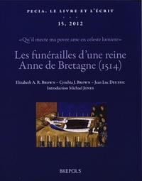 Elizabeth-A-R Brown et Cynthia Jane Brown - Les funérailles d'une reine, Anne de Bretagne (1514).