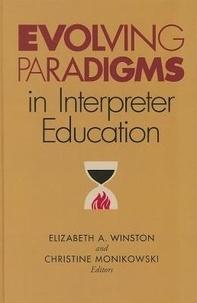 Elizabeth A. Winston et Christine Monikowski - Evolving Paradigms in Interpreter Education.