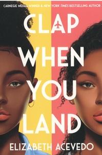 Elizabeth Acevedo - Clap When You Land.