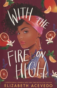 Elizabeth Acevedo - With the Fire on High.