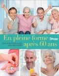 Elizabeth Adlam et Jane Feinmann - En pleine forme après 60 ans - Tout ce qu'il faut savoir pour bien vieillir.