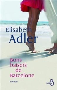 Elizabeth Adler - Bons baisers de Barcelone.