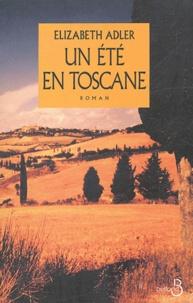 Elizabeth Adler - Un été en Toscane.