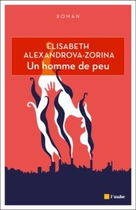 Elizabeth Alexandrova-Zorina - Un homme de peu.