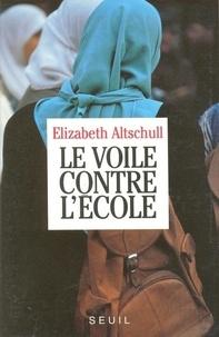 Elizabeth Altschull - Le voile contre l'école.