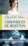 Elizabeth Aston - Chroniques de Méryton - Le point de vue oublié d'Orgueil et Préjugés.