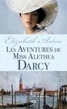 Elizabeth Aston - Les aventures de miss Aléthéa Darcy.