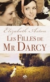 Elizabeth Aston - Les Filles de Mr Darcy.