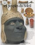Elizabeth Baquedano et Jean Olivier Héron - Les peuples du soleil.