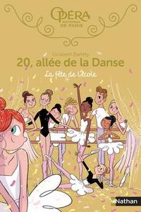 Elizabeth Barféty - 20, allée de la Danse Tome 15 : La fête à l'école.