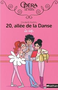 Elizabeth Barféty - 20, allée de la Danse Tome 18 : Le défi.
