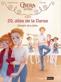 Elizabeth Barféty et Laure Ngo - 20, allée de la Danse Tome 3 : L'ombre d'un frère.