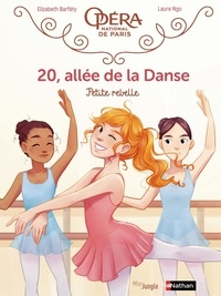 Elizabeth Barféty et Laure Ngo - 20, allée de la danse - Tome 4 - Petite rebelle.