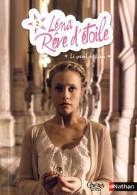 Elizabeth Barféty - Léna, rêve d'étoile Tome 2 : Le secret de Léna.