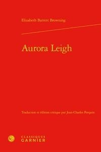 Elizabeth Barrett Browning - Aurora Leigh.