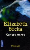 Elizabeth Becka - Sur ses traces.