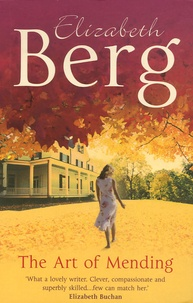 Elizabeth Berg - The Art of Mending.
