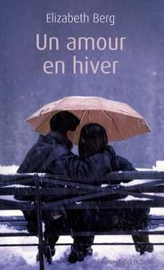 Elizabeth Berg - Un amour en hiver.