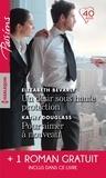 Elizabeth Bevarly et Kathy Douglass - Un désir sous haute protection ; Pour aimer à nouveau ; Une brûlante promesse - Avec le roman gratuit Une brûlante promesse.