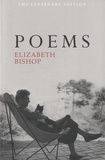 Elizabeth Bishop - Poems - The Centenary Edition.