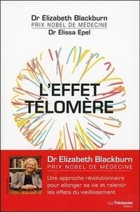 L'effet télomère- Une approche révolutionnaire pour allonger sa vie et ralentir les effets du vieillissement - Elizabeth Blackburn |
