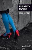 Elizabeth Bowen - Eva Trout - Ou Scènes changeantes.
