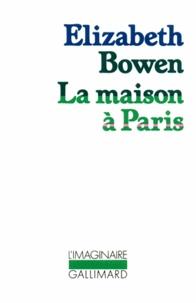 Elizabeth Bowen - La maison à Paris.