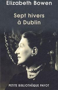 Elizabeth Bowen - Sept hivers à Dublin.