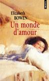 Elizabeth Bowen - Un monde d'amour.
