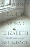 Elizabeth Brundage - All Things Cease to Appear.
