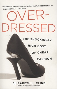 Elizabeth-C Cline - Overdressed - The Shockingly High Cost of Cheap Fashion.
