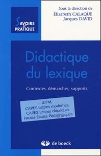 Elizabeth Calaque - Didactique du lexique - Contextes, démarches, supports.