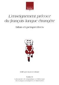 Elizabeth Calaque - L'enseignement précoce du français langue étrangère - Bilan et perspectives.