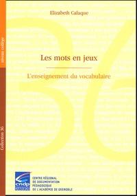 Elizabeth Calaque - Les mots en jeux - L'enseignement du vocabulaire.