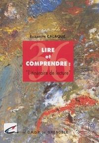Elizabeth Calaque - Lire et comprendre - L'itinéraire de lecture.