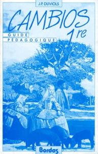 Elizabeth Cazaux et Jean-Paul Duviols - CAMBIOS 1ERE. - Guide pédagogique.