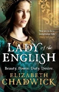 Elizabeth Chadwick - Lady Of The English.
