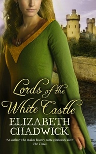 Elizabeth Chadwick - Lords Of The White Castle.