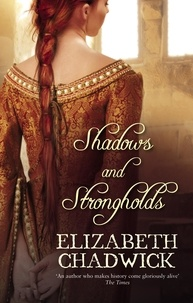 Elizabeth Chadwick - Shadows and Strongholds.