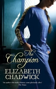 Elizabeth Chadwick - The Champion.