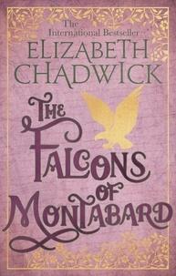Elizabeth Chadwick - The Falcons Of Montabard.