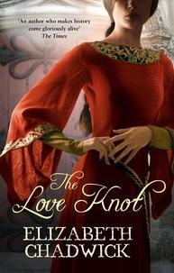Elizabeth Chadwick - The Love Knot.