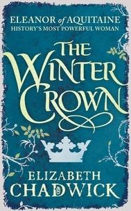 Elizabeth Chadwick - The Winter Crown.