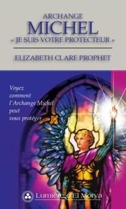 """Elizabeth-Clare Prophet - Archange Michel - """"Je suis votre protecteur"""" - Voyez comment l'Archange Michel peut vous protéger."""