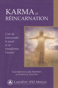 Elizabeth Clare Prophet et Patricia Spadaro - Karma et réincarnation - L'art de transcender le passé et de transformer l'avenir.