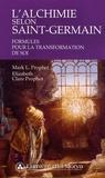 Elizabeth Clare Prophet et Mark-L Prophet - L'alchimie selon Saint-Germain - Formules pour la transformation de soi.