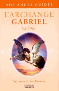 Elizabeth Clare Prophet - L'Archange Gabriel - La joie.