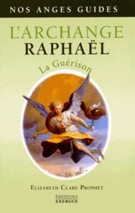 Elizabeth Clare Prophet - L'Archange Raphaël - La guérison.
