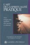 Elizabeth Clare Prophet et Patricia Spadaro - L'art de la spiritualité pratique - Vivre de façon plus équilibrée, avec passion et créativité.