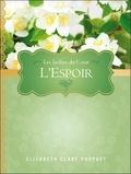 Elizabeth Clare Prophet - L'espoir - Les jardins du coeur.